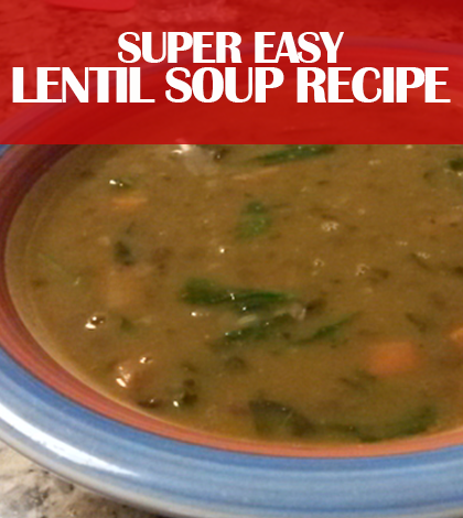 Easy Lentil Soup Recipe How To Make Lentil Soup