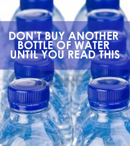 Don't Buy Another Bottle Of Water Until You Read This ...